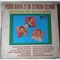 Lp Pedro Bento, Zé Da Estrada E Celinho -mágoas De Boiadeiro