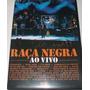 Dvd Raça Negra - Ao Vivo 2005