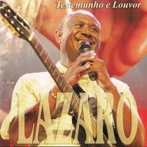 Cd Lazaro Testemunho E Louvor - Original Novo Lacrado