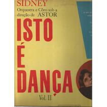 Sidney Orq./coro Sob Direção De Astor Isto È Dança Vol. 2 Lp