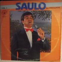 Lp / Vinil Gospel: Saulo - Santo Santo - Vol.1 - 1986