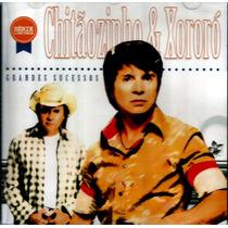Chitãozinho E Xororó - Grandes Sucessos-cd Lacrado Original