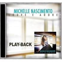Cd Play-back Michelle Nascimento - Louve E Adore * Lacrado