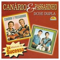 Cd Canario E Passarinho / Dose Dupla / Frete Gratis