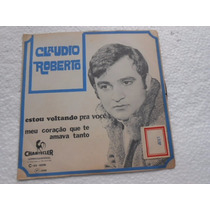 Claudio Roberto Estou Voltando Para Você Vinil 7 Compacto