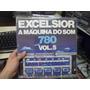Lp Nacional - Excelsior - A Máquina Do Som 780 Vol. 5
