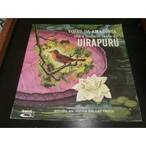 Lp Vozes Da Amazônia, O Canto Do Uirapuru, Por Johan Frisch