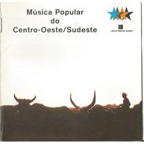 Musica Popular Do Centro Oeste/sudeste (o Melhor Dos 4)