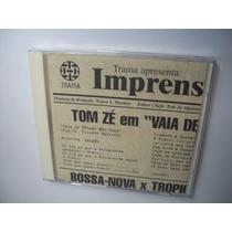 Cd Original - Tom Zé - Vaia De Bêbado Não Vale