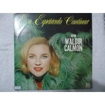 Disco Vinil Lp Waldir Calmon E O Espetáculo Continua