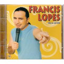 Cd Francis Lopes - Forró Até Umas Horas Vol. 13 - Novo***