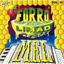 Cd-forró Limão Com Mel Vol.3- Novo E Lacrado + Frete Grátis.