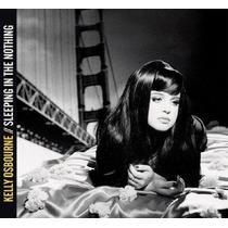 Cd-kelly Osbourne-sleeping In The Nothing-em Otimo Estado