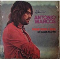 Vinil Compacto Antonio Marcos-porque Chora A Tarde.