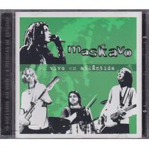 Maskavo - Cd Ao Vivo Em Atlântida - 2003