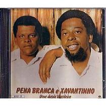 Cd Pena Branca & Xavantinho - Uma Dupla Brasileira (usado/ot