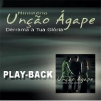 Playback Ministério Unção Ágape - Derrama A Tua Glória.