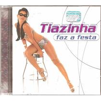 Cd Tiazinha - Faz A Festa -com Vinny Reginaldo Rossi Dj Cuca