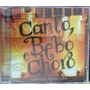 Cd Canto, Bebo E Choro - Volume 1 (original E Lacrado)