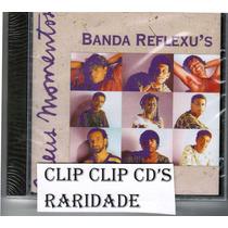Cd - Banda Reflexus - Meus Momentos Lacrado!