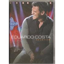 Dvd Eduardo Costa - Acústico (original E Lacrado)