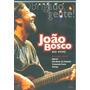 Dvd Joao Bosco - Obrigado Gente Ao Vivo 2008