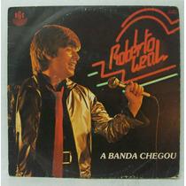 Compacto Vinil Roberto Leal - A Banda Chegou - 1981 - Discos