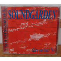 Cd Soundgarden Give On Tour 94 Grunge Metal Alternativo Imp