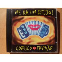 Corisco Do Trovão- Cd Me Dá Um Beijo- 1998- Original- Zerado