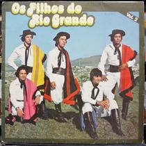 Lp Vinil - Os Filhos Do Rio Grande - Vol 2 - 1980