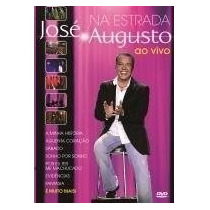 Dvd José Augusto - Na Estrada Ao Vivo