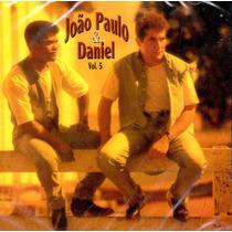 Cd João Paulo E Daniel - Volume 05 (original E Lacrado)