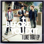Cd Before You Exit - I Like That Ep - Novo***