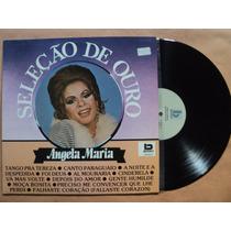 Ângela Maria- Lp Seleção De Ouro- 1991- Original- Zerado!