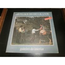 Lp Os Filhos Do Rio Grande - Gaiteiro Do Interior, Ano 1986