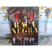 Dvd Raça Negra @ .. E Amigos -lacrado- (frete Grátis)