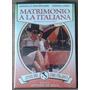 Dvd - Coleção Italia - Matrimonio A La Italiana 2004