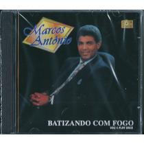 Cd Marcos Antonio - Batizando Com Fogo [bônus Playback]