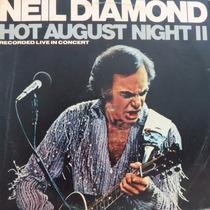 Lp Neil Diamond Hot August Night Recorded L Vinil Raro Duplo