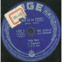 Disco Rotação 78 - Teddy Reno - Chella Lla - Maruzzella - Rg