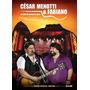 Dvd+ Cd Cesar Menotti E Fabiano Ao Vivo No Morro Da Urca