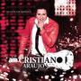 Cd Cristiano Araújo - Ao Vivo Em Goiânia (cd Novo E Lacrado)