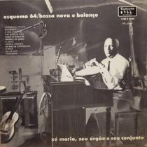 Lp Zé Maria E Seu Órgão - Esquema 64 - 1964 - Particular