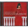 Cd Fernanda Brum - Quebrantado Coração [original]