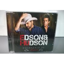 Cd Edson & Hudson Escândalo De Amor Novo Lacrado