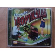 Forrozão Tropykália- Cd A Bola Da Vez- 2009- Lacrado!