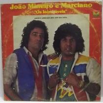 Lp / Vinil Sertanejo: João Mineiro & Marciano - Amor .. 1984