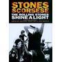 Dvd Stones Scorsese / The Rolling Stones Shine A Light