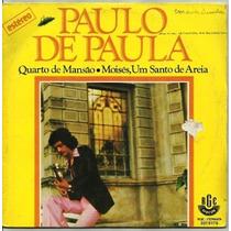 Compacto Simples / Paulo De Paula (1977) Quarto De Mansão