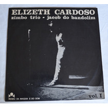 Lp Elizeth Cardoso - Zimbo Trio - Jacob Do Bandolim Volume 1